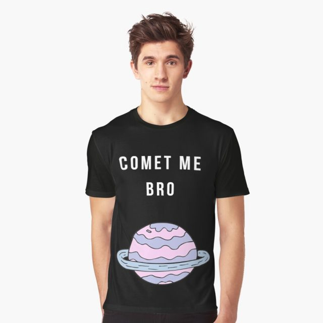 Space Pun T-shirt design saying 'Comet Me Bro' with a picture of a planet.