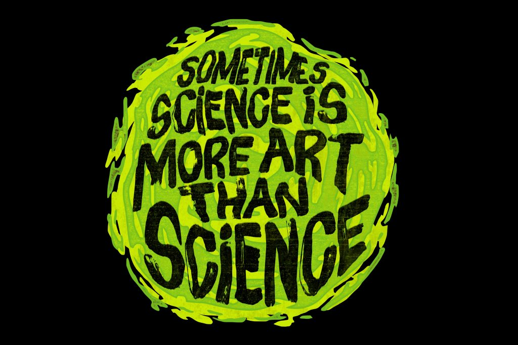 Black and green sometimes science is more art than science portal rick and morty