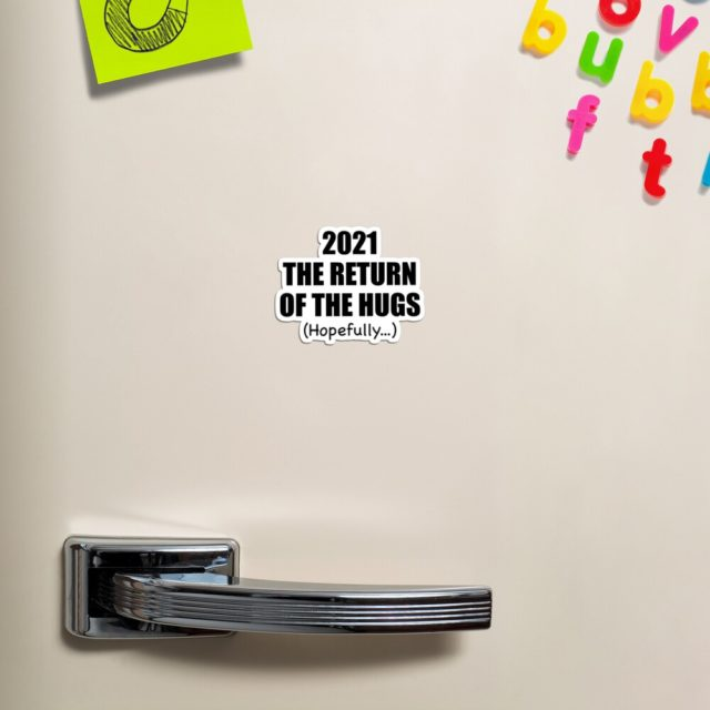 Photo of a 2021 New Year The Return Of The Hugs Magnet